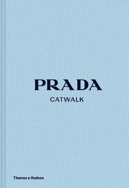 THAMES & HUDSON LTD UK - Prada Catwalk The Complete Collections
