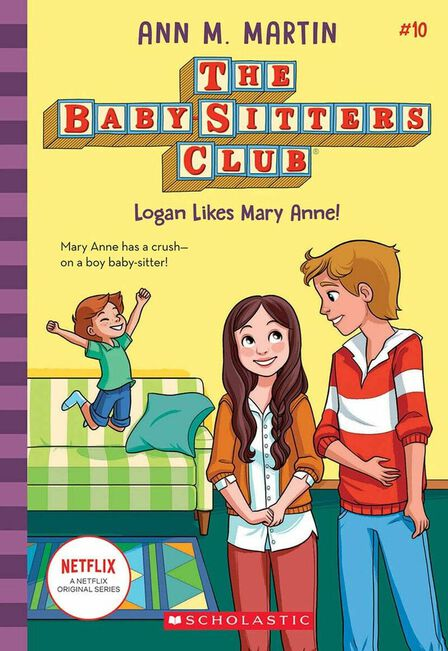 SCHOLASTIC USA - Logan Likes Mary Anne! (Baby-Sitters Club, 10), Volume 10