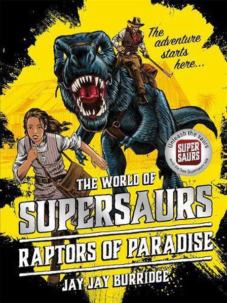BONNIER - Supersaurs 1 Raptors of Paradise