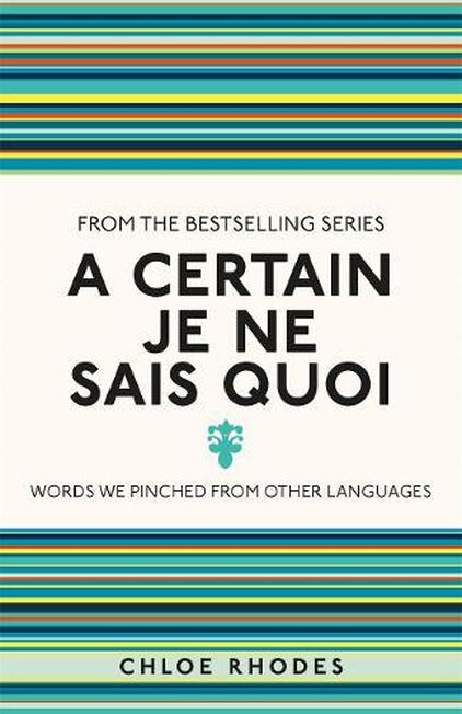 MICHAEL O'MARA - A Certain Je Ne Sais Quoi Words We Pinched From Other Languages