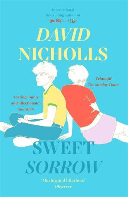 HODDER & STOUGHTON LTD UK - Sweet Sorrow This Summer's Must-Read From The Bestselling Author Of One Day