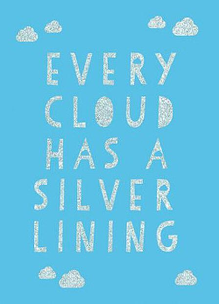 SUMMERSDALE PUBLISHERS - Every Cloud Has A Silver Lining Encouraging Quotes To Inspire Positivity