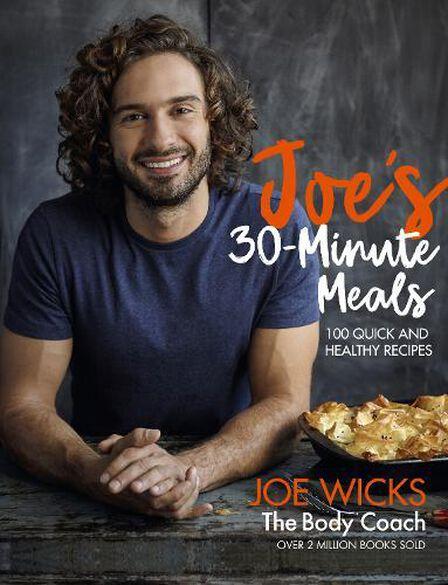 PAN MACMILLAN UK - Joe's 30 Minute Meals 100 Quick and Healthy Recipes