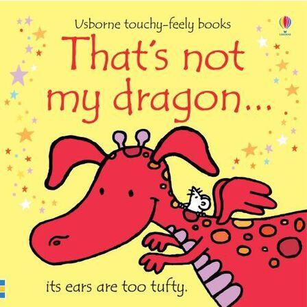 USBORNE PUBLISHING LTD UK - That's Not My Dragon