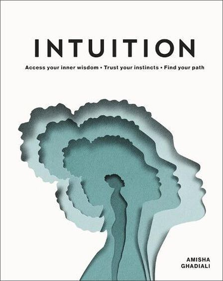 DORLING KINDERSLEY UK - Intuition- Access Your Inner Wisdom. Trust Your Instincts. Find Your Path.