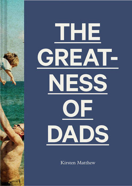 CHRONICLE BOOKS LLC USA - The Greatness of Dads