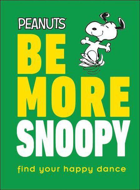 DORLING KINDERSLEY UK - Be More Snoopy