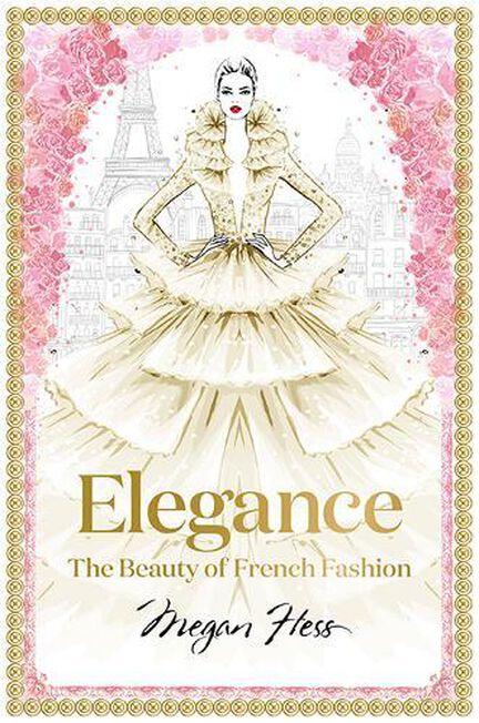 HARDIE GRANT BOOKS UK - Elegance The Beauty of French Fashion