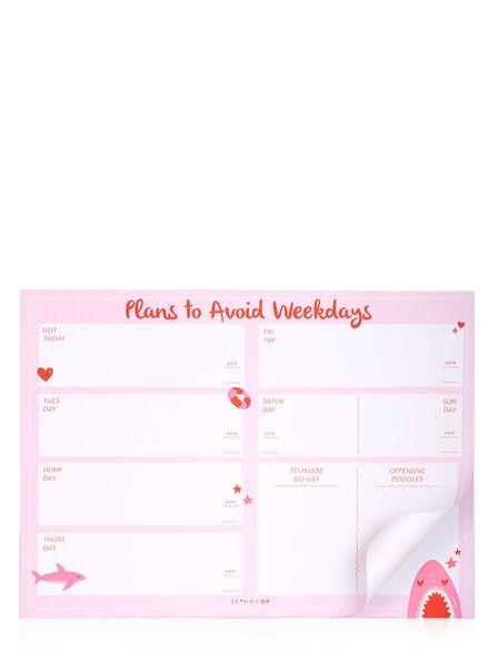 SKINNY DIP - Skinny Dip Plans To Avoid Weekdays Planner Pad