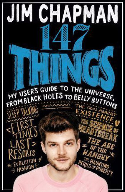 PAN MACMILLAN UK - 147 Things My User's Guide to the Universe from Black Holes to Bellybuttons