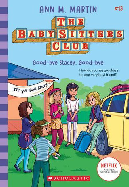 SCHOLASTIC UK - Good-Bye Stacey, Good-Bye (The Baby-Sitters Club #13), Volume 13