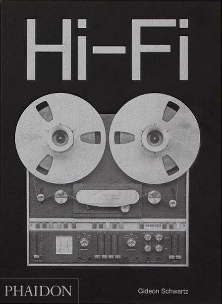 PHAIDON PRESS UK - Hi-Fi The History Of High-End Audio Design