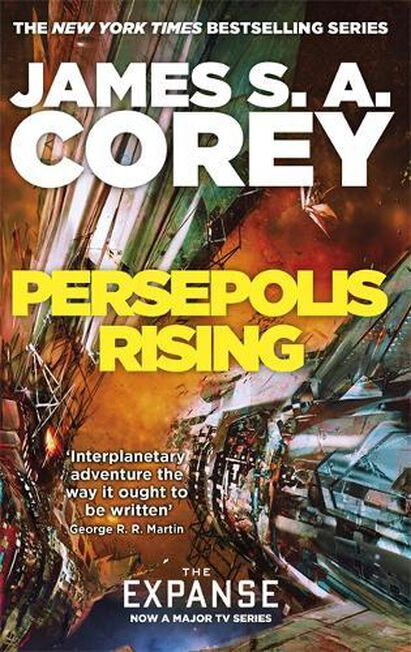 LITTLE BROWN & COMPANY - Persepolis Rising Book 7 of the Expanse (now a major TV series on Netflix)