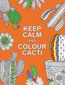 SUMMERSDALE PUBLISHERS - Keep Calm and Colour Cacti Creative Calm for Cactus Lovers