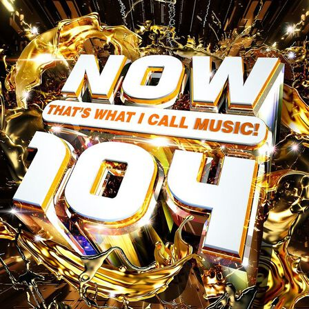 UNIVERSAL MUSIC - Now That's What I Call Music 104 | Various Artists