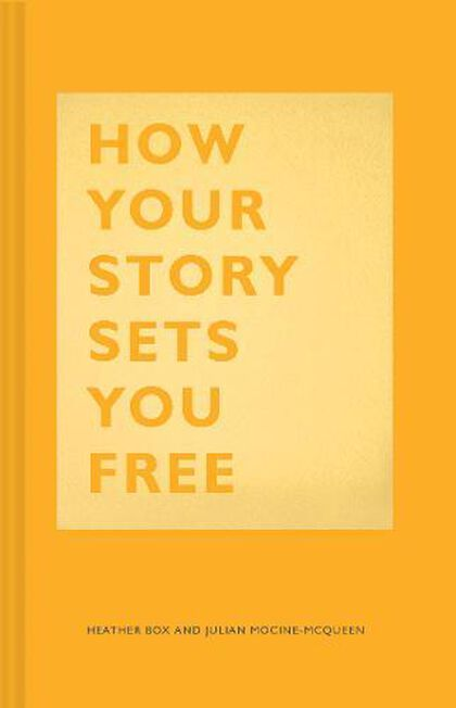 CHRONICLE BOOKS LLC USA - How Your Story Sets You Free