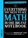 WORKMAN PUBLISHING USA - Everything You Need to Ace Math in One Big Fat Notebook