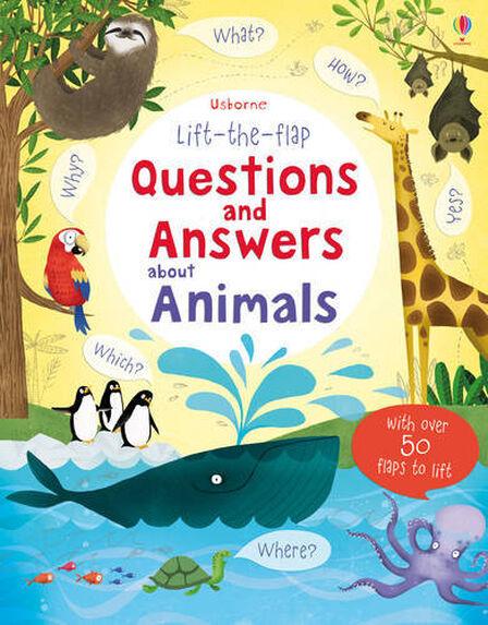 USBORNE PUBLISHING LTD UK - Lift The Flap Questions & Answers About Animals