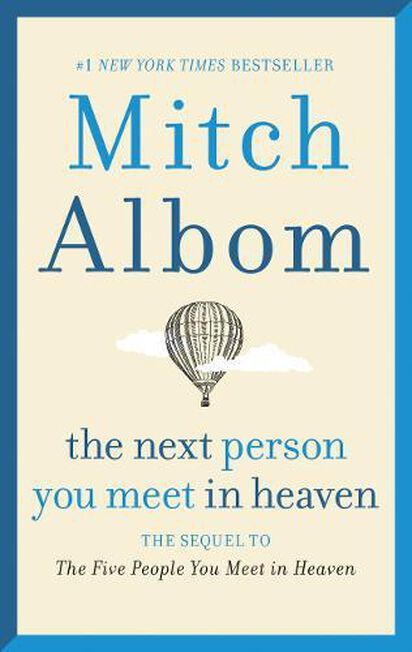 HARPER COLLINS USA - The Next Person You Meet In Heaven The Sequel To The Five People You Meet In Heaven