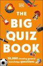 DORLING KINDERSLEY UK - The Big Quiz Book 10 000 Amazing General Knowledge Questions