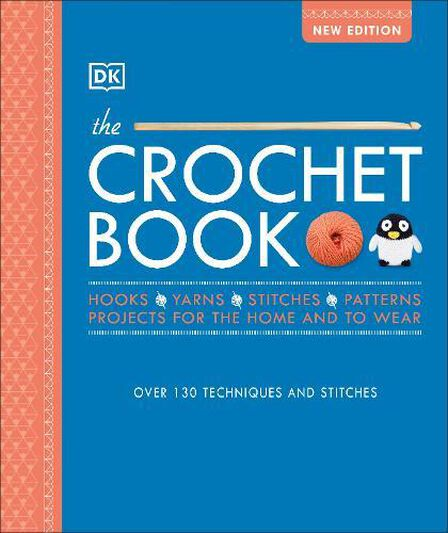 DORLING KINDERSLEY UK - The Crochet Book Over 130 Techniques And Stitches