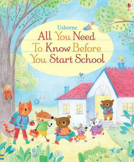 USBORNE PUBLISHING LTD UK - All You Need to Know Before You Start School