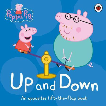 LADYBIRD BOOKS UK - Peppa Pig Up and Down An Opposites Lift-the-Flap Book