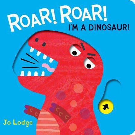 BOXER BOOKS - Roar! Roar! I'm a Dinosaur!