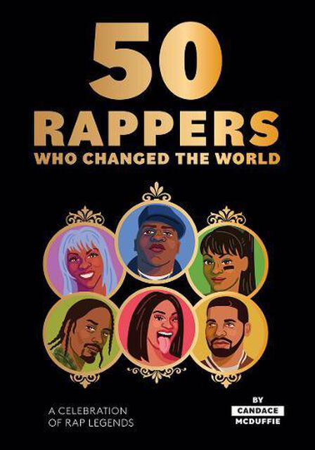 HARDIE GRANT BOOKS UK - 50 Rappers Who Changed The World- A Celebration of Rap Legends