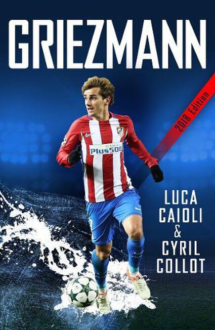 ICON BOOKS UK - Griezmann The Making of France's Mini Maestro