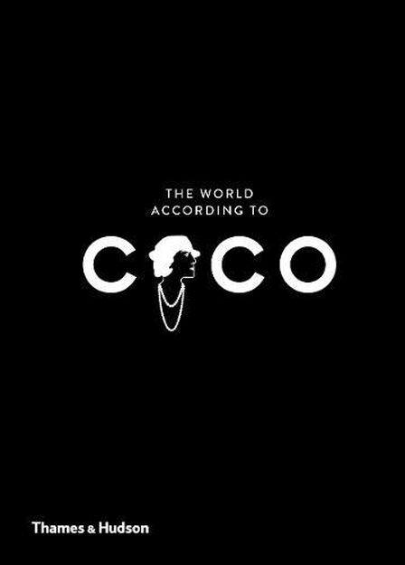 THAMES & HUDSON LTD UK - The World According To Coco The Wit And Wisdom Of Coco Chanel