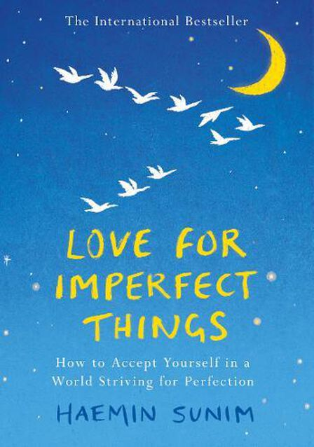 PENGUIN BOOKS UK - Love for Imperfect Things How to Accept Yourself in a World Striving for Perfection
