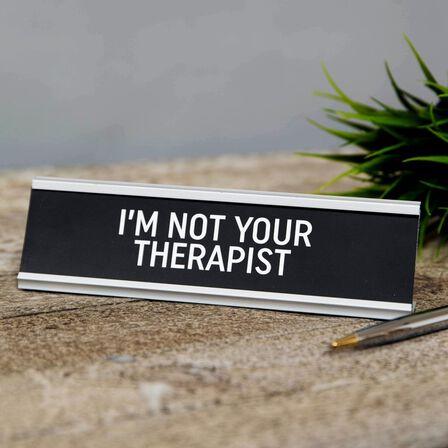 HARVEY MAKIN - Harvey Makin I'm Not Your Therapist Desk Plaque
