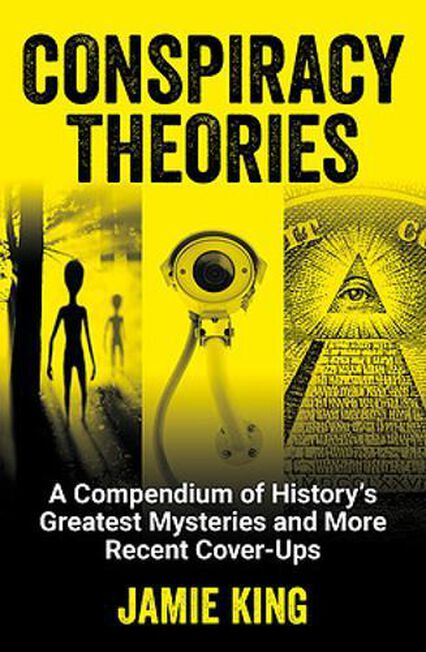SUMMERSDALE PUBLISHERS - Conspiracy Theories A Compendium Of History's Greatest Mysteries And More Recent Cover-Ups