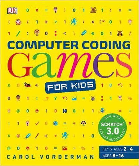DORLING KINDERSLEY UK - Computer Coding Games for Kids A unique step-by-step visual guide from binary code to building games