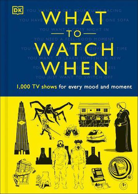 DORLING KINDERSLEY UK - What To Watch When 1 000 Tv Shows for Every Mood And Moment