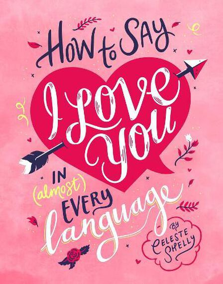 LAURENCE KING UK - How to Say I Love You in (Almost) Every Language
