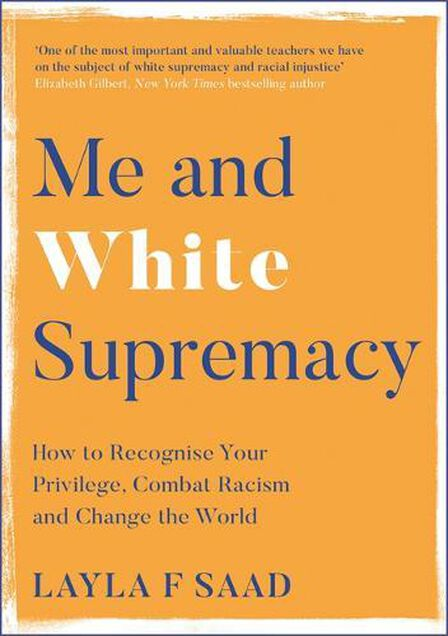 QUERCUS UK - Me And White Supremacy How To Recognise Your Privilege Combat Racism And Change The World
