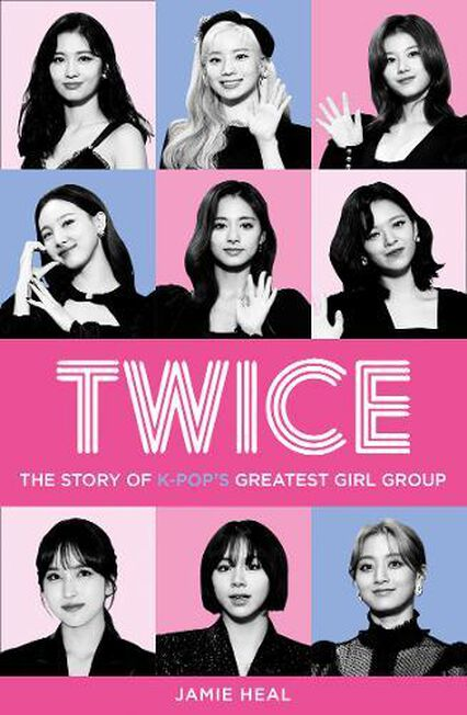 HARPER COLLINS UK - Twice The Story Of K-Pop's Greatest Girl Group