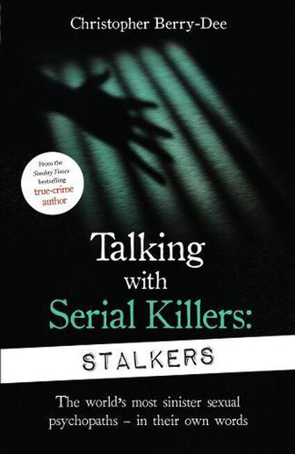 BONNIER - Talking With Serial Killers Stalkers From The Uk's No. 1 True Crime Author