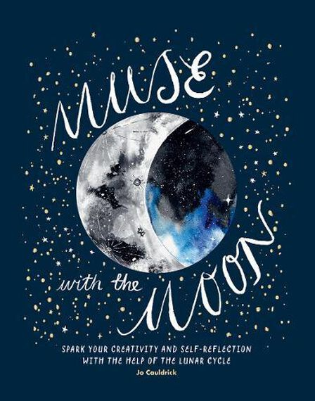 HARDIE GRANT BOOKS UK - Muse With The Moon Spark Your Creativity And Self-Reflection With The Help Of The Lunar Cycle