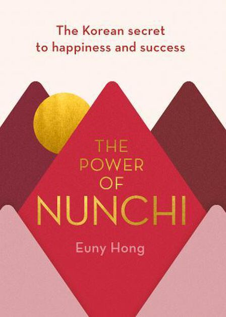 RANDOM HOUSE UK - The Power of Nunchi The Korean Secret to Happiness and Success