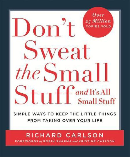 HODDER & STOUGHTON LTD UK - Dont Sweat The Small Stuff & Its All Small