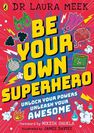 PENGUIN BOOKS UK - Be Your Own Superhero Unlock Your Powers. Unleash Your Awesome.