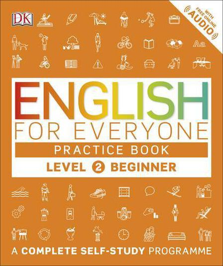 DORLING KINDERSLEY UK - English for Everyone Practice Book Level 2 Beginner A Complete Self-Study Programme