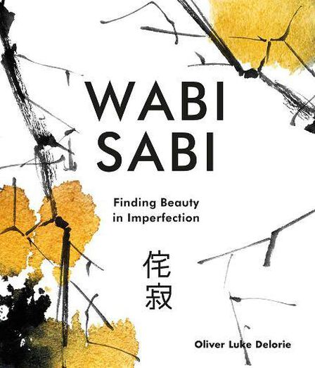 QUARTO - Wabi Sabi Finding Beauty in Imperfection